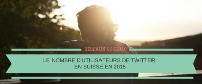 Le nombre d'utilisateurs de Twitter en Suisse en 2015