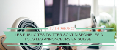 Les publicités Twitter sont disponibles en Suisse!