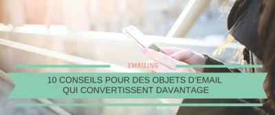 10 conseils pour des objets d'email qui convertissent davantage