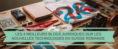 Les 5 meilleurs blogs juridiques sur les nouvelles technologies en Suisse Romande