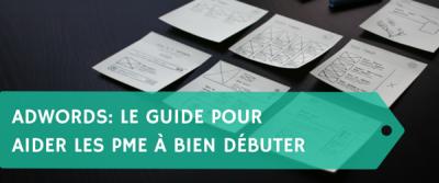 Adwords: Le guide pour aider les PME à bien débuter