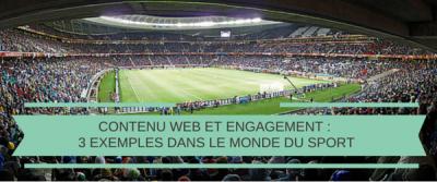 Contenu web et engagement: 3 exemples dans le monde du sport