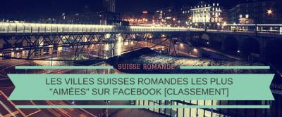 Les villes romandes les plus aimées sur Facebook [classement]