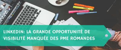LinkedIn: La grande opportunité de visibilité manquée des PME romandes
