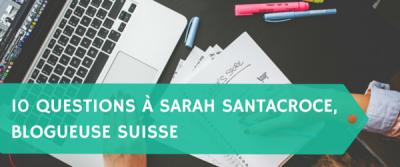 10 questions à Sarah Santacroce, blogueuse suisse et experte sur LinkedIn