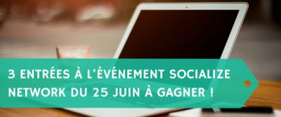 3 entrées au Socialize Network du 25 juin à gagner [Concours]