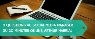 8 questions à Arthur Habrial, Social media manager de 20minutes.ch