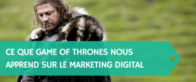 Ce que Game of Thrones nous apprend sur le marketing digital
