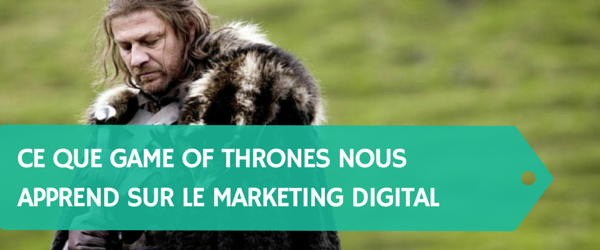 Ce-que-Game-of-Thrones-peut-nous-apprendre-sur-le-marketing-digital-Titre.png