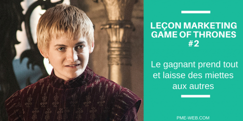 LEÇON MARKETING GAME OF THRONES #2