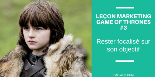 LEÇON MARKETING GAME OF THRONES #3