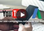 Publicité Vidéo : lancer vos campagnes Adwords sur YouTube