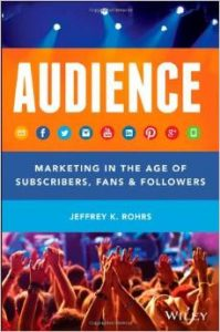 Audience-Marketing-in-the-Age-of-Subscribers-Fans-and-Followers-Jeffrey-Rohrs