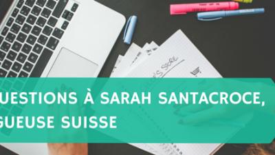 10-questions-à-Sarah-Santacroce-blogueuse-suisse-Titre.png