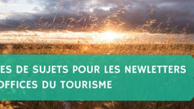 3-idées-de-sujets-pour-les-Newletters-des-offices-du-tourisme-Titre.png