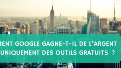 Comment-Google-gagne-argent-avec-uniquement-des-outils-gratuits-Titre.png