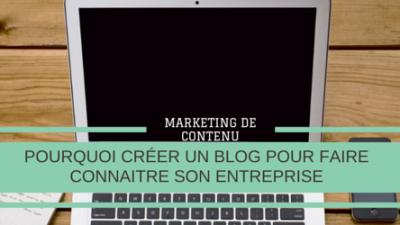 Créer-un-blog-pour-faire-connaitre-son-entreprise-Marketing-contenu-Titre.png