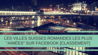 Les-villes-suisses-romandes-likes-sur-Facebook-Titre.png