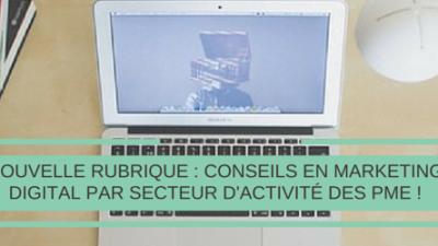 Nouvelle-rubrique-conseils-marketing-digital-par-secteur-dactivité-PME-Titre.png