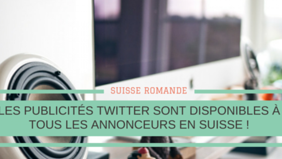 Publicités-Twitter-en-Suisse-Titre.png