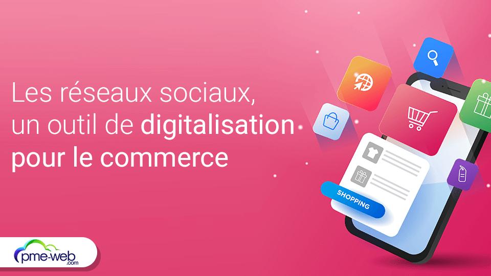 reseaux-sociaux-digitalisation-commerce.png